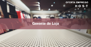 Gerente de Loja - Vila do Conde