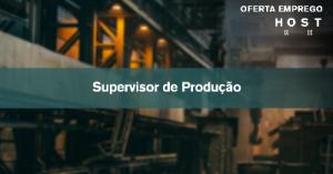 Supervisor de Produção - Aveiro