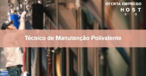 Técnico de Manutenção Polivalente - Lisboa